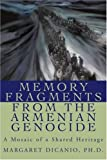 Memory Fragments from the Armenian Genocide: A Mosaic of a Shared Heritage