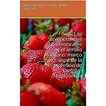 Las competencias profesionales en el ámbito sanitario: marco legal de la profesión de Dietista-Nutricionista