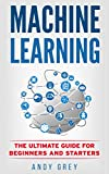 #5: Machine Learning: The Ultimate Guide for Beginners and Starters (Artificial Intelligence, Algorithms, Data Science, Machine Learning For Beginners)