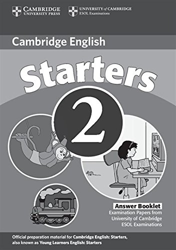 Cambridge Young Learners English Tests Starters 2 Answer Booklet: Examination Papers from the University of Cambridge ESOL Examinations