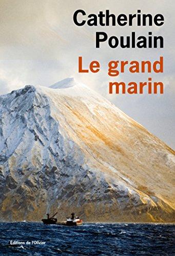 Le Grand Marin (OLIV. LIT.FR) par Catherine Poulain