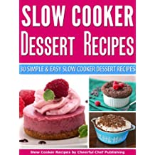 Slow Cooker Dessert Recipes - 30 Simple and Easy Slow Cooker Dessert Recipes (Slow Cooker Desserts, Slow Cooker Dessert Recipes, Crock Pot Desserts, Slow ... Recipes Quick and Easy) (English Edition)
