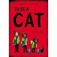 To Be A Cat by Matt Haig (2012-02-02)