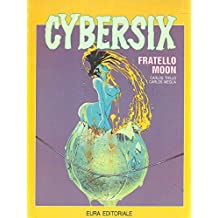 Cybersix n. 8 - Fratello Moon