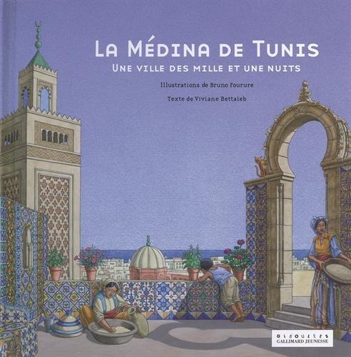 La médina de Tunis: Une ville des Mille et Une Nuits par Viviane Bettaïeb