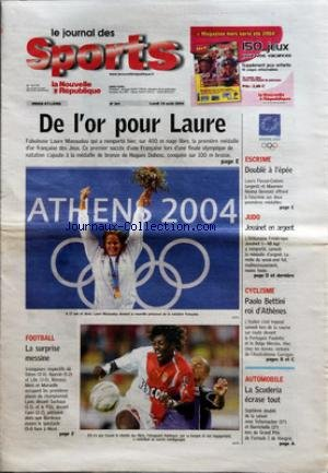 NOUVELLE REPUBLIQUE (LA) [No 362] du 16/08/2004 - DE L'OR POUR LAURE FOOTBALL LA SURPRISE MESSINE ESCRIME DOUBLE A L'EPEE JUDO JOSSINET EN ARGENT CYCLISME PAOLO BETTINI ROI D'ATHENES AUTOMOBILE LA SCUDERIA ECRASE TOUT par Collectif