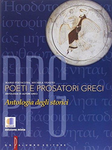 Poeti e prosatori greci. Antologia degli storici. Per le Scuole superiori. Con espansione online