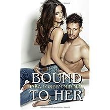 Bound to Her: prickelnde Storys