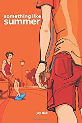 Something Like Summer (Volume 1) by Jay Bell (2011-01-08)