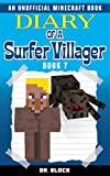#9: Diary of a Surfer Villager: Book 7: (an unofficial Minecraft book)