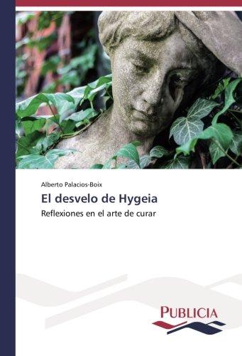 El desvelo de Hygeia: Reflexiones en el arte de curar