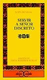 Servir a señor discreto par Frida Weber de Kurlat