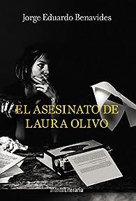 El asesinato de Laura Olivo par Jorge Eduardo Benavides