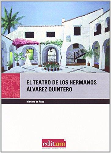 El teatro de los hermanos álvarez quintero (EDITUM TEATRO) de Mariano de Paco (2 dic 2010) Tapa blanda