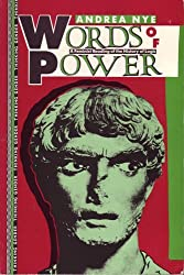 Words of Power: Feminist Reading of the History of Logic (Thinking Gender) by Andrea Nye (1990-10-25)