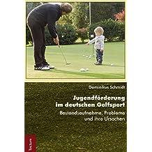 Jugendförderung im deutschen Golfsport: Bestandsaufnahme, Probleme und ihre Ursachen