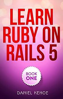 Learn Ruby on Rails: Book One (English Edition) van [Kehoe, Daniel]