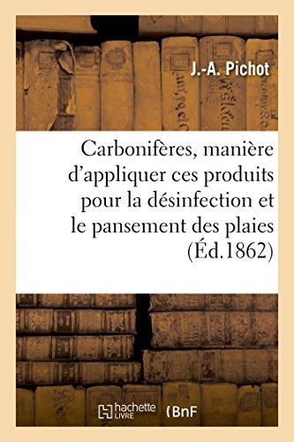 Carbonifères, manière d'appliquer ces produits pour la désinfection et le pansement des plaies