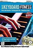 Keyboard Fitness. Dein individueller Trainingsplan für schnellen Erfolg (Fitnessreihe)