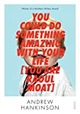 You Could Do Something Amazing with Your Life [You Are Raoul Moat] (English Edition)