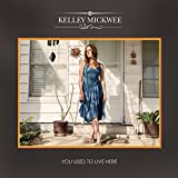 Songtexte von Kelley Mickwee - You Used to Live Here