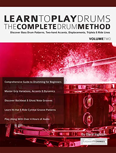 Learn to Play Drums Volume 2: The Complete Drum Method: Discover Bass Drum Patterns, Two-hand Accents, Displacements, Triplets & Ride Lines (Learn Drums) (English Edition)