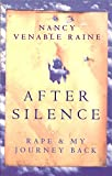 After Silence: Rape and my Journey Back