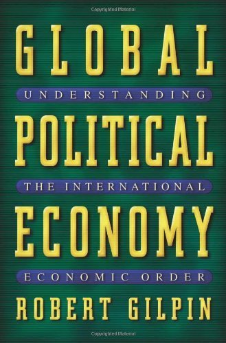 Global Political Economy: Understanding the International Economic Order by Robert Gilpin (2001-03-12)