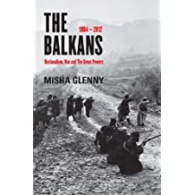 The Balkans, 1804–2012: Nationalism, War and the Great Powers
