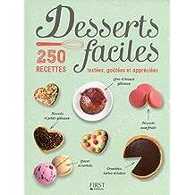 Desserts faciles - 250 recettes testées, goûtées et appréciées
