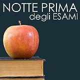Notte Prima degli Esami - Canzoni per Studio Rapido, Musica per Studiare tutta la Notte