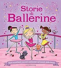 Idea Regalo - Storie di ballerine. Tanti scintillanti racconti ambientati nel mondo della danza. Ediz. illustrata