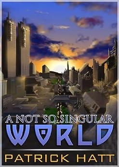 A Not So Singular World by [Hatt, Patrick]