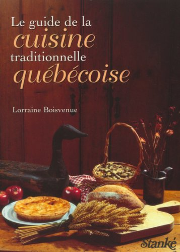 Le Guide de la Cuisine Traditionnelle Quebecoise