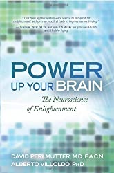 Power Up Your Brain: The Neuroscience of Enlightenment by David Perlmutter (2011-02-01)