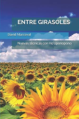 ENTRE GIRASOLES: Nuevas técnicas con Ho'oponopono par David Marcoval