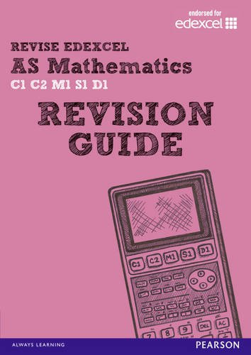 Revise Edexcel: AS Mathematics Revision Guide (REVISE Edexcel GCE Maths)