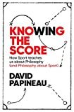 Knowing the Score: Sport Teaches Us About Philosophy (And Philosophy About Sport)