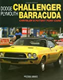 Dodge Challenger and Plymouth Barracuda: Chrysler's Potent Pony Cars (Dodge Performance)