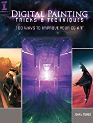 Digital Painting Tricks & Techniques: 100 Ways to Improve Your CG Art by Gary Tonge (2011-12-09)