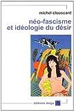 Néo-fascisme et idéologie du désir - Genèse du libéralisme libertaire