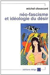 Néo-fascisme et idéologie du désir : Genèse du libéralisme libertaire