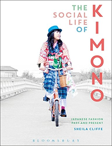 The Social Life of Kimono: Japanese Fashion Past and Present (Dress, Body, Culture) por Sheila (Jumonji Gakuen Women's University, Japan) Cliffe