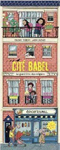 Cité Babel : le grand livre des religions / Texte de Pascale Hédelin  