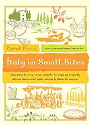 [Italy in Small Bites] (By: Carol Field) [published: June, 2004]