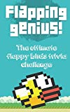 Flapping  Genius Flappy Bird : The Amazingly Entertaining  Unofficial Trivia Game Book for Flappy Bird Fans (Unofficial and Unauthorized): Flapping  Genius ... Bird : The Amazingly Entertaining  Un