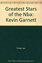 Greatest Stars of the Nba: Kevin Garnett