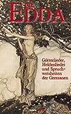 Die Edda: Götterlieder, Heldenlieder und Spruchweisheiten der Germanen