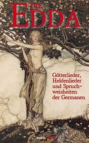 Preisvergleich Produktbild Die Edda: Götterlieder, Heldenlieder und Spruchweisheiten der Germanen