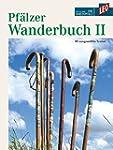Pfälzer Wanderbuch 2 - 40 ausgewählte...
